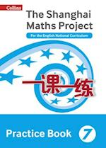 The Shanghai Maths Project Practice Book Year 7 (Shanghai Maths)