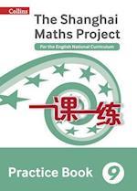 The Shanghai Maths Project Practice Book Year 9 (Shanghai Maths)