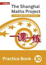 The Shanghai Maths Project Practice Book Year 10 (Shanghai Maths)