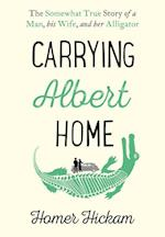 Carrying Albert Home af Homer Hickam