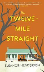The Twelve-Mile Straight af Eleanor Henderson