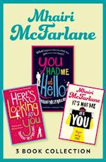Mhairi McFarlane 3-Book Collection: You Had Me at Hello, Here's Looking at You and It's Not Me, It's You af Mhairi McFarlane