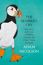 Seabird's Cry: The Life & Loves of Puffins, Gannets & Other Ocean Voyagers