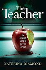 Teacher: A shocking and compelling new crime thriller - NOT for the faint-hearted!