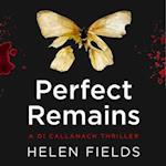 Perfect Remains: A shocking edge-of-your-seat thriller! (A DI Callanach Thriller)