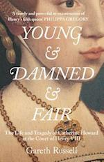 Young and Damned and Fair