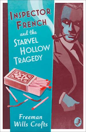 Inspector French and the Starvel Hollow Tragedy
