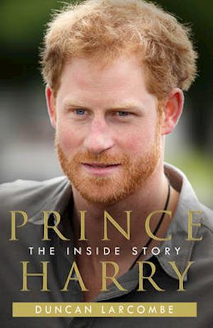 Bog, paperback Prince Harry: The Inside Story af Duncan Larcombe