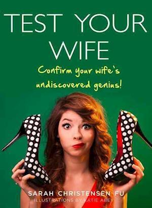 Bog, paperback Test Your Wife af Sarah Christensen Fu
