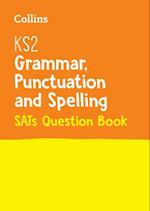 KS2 Grammar, Punctuation and Spelling SATs Question Book af KS2 Collins