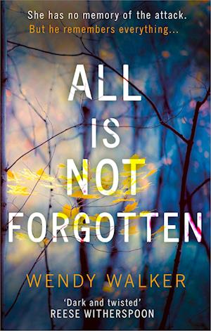 Bog, paperback All Is Not Forgotten: The bestselling gripping thriller you'll never forget in 2017 af Wendy Walker
