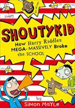 How Harry Riddles Mega-Massively Broke the School (Shoutykid)
