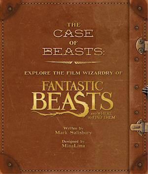 Bog, hardback The Case of Beasts: Explore the Film Wizardry of Fantastic Beasts and Where to Find Them af Warner Bros.