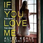 If You Love Me: True love. True terror. True story.
