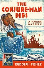 Conjure-Man Dies: A Harlem Mystery