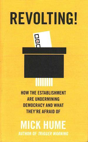 Bog, paperback The Revolting! af Mick Hume