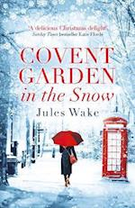 Christmas in Covent Garden: The most gorgeous and heartwarming Christmas romance of 2017!