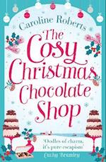 Cosy Christmas Chocolate Shop: The perfect, feel good romantic comedy to curl up with this Christmas! af Caroline Roberts