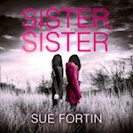 Sister Sister: A truly absorbing psychological thriller