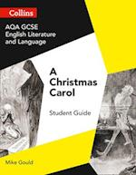 AQA GCSE English Literature and Language - A Christmas Carol (GCSE Set Text Student Guides)