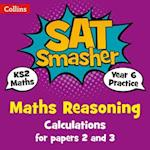 Year 6 Maths Reasoning - Calculations for papers 2 and 3 (Collins SATs Smashers For the 2018 Tests)