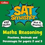 Year 6 Maths Reasoning - Fractions, Decimals and Percentages for papers 2 and 3 (Collins SATs Smashers For the 2018 Tests)