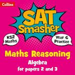 Year 6 Maths Reasoning - Algebra for papers 2 and 3 (Collins SATs Smashers For the 2018 Tests)