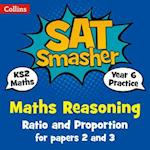 Year 6 Maths Reasoning - Ratio and Proportion for papers 2 and 3 (Collins SATs Smashers For the 2018 Tests)
