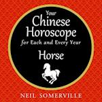 Your Chinese Horoscope for Each and Every Year - Horse