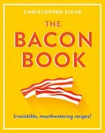 Bacon Book: Irresistible, mouthwatering recipes!