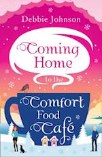 Coming Home to the Comfort Food Cafe: The only Christmas book you need in 2017! af Debbie Johnson