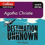 Destination Unknown: B2+ (Collins Agatha Christie ELT Readers)