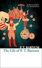 The Life of P.T. Barnum (Collins Classics)