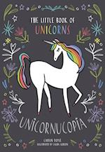 Unicornucopia: The Little Book of Unicorns