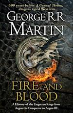 Fire and Blood: 300 Years Before A Game of Thrones (A Targaryen History) (HB)