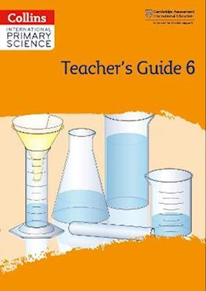 International Primary Science Teacher's Guide: Stage 6