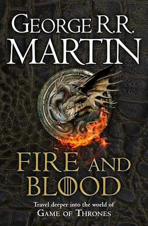 Fire and Blood: 300 Years Before A Game of Thrones (A Targaryen History) (PB) - B-format