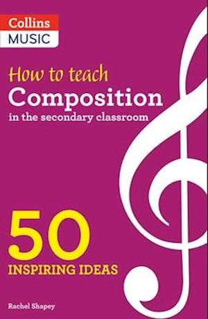 How to Teach Composition in the Secondary Classroom