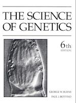 The Science of Genetics af Paul Bottino, George W. Burns