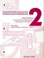 Transcription Skills for Information Processing, Unit 2