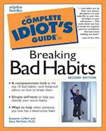Complete Idiot's Guide to Breaking Bad Habits (Complete Idiot's Guide to S)