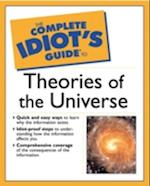 The Complete Idiot's Guide (R) to Theories of the Universe