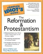The Complete Idiot's Guide (R) to the Reformation and Protestantism (The Complete Idiot's Guide)