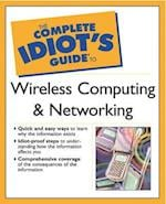 The Complete Idiot's Guide to Wireless Computing and Networking (The Complete Idiot's Guide)