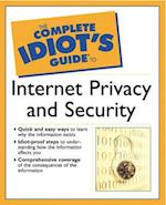 The Complete Idiot's Guide to Internet Privacy and Security (Complete Idiot's Guide to S)