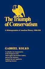 The Triumph of Conservatism: A Reinterpretation of American History, 1900-1916