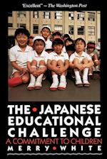 The Japanese Educational Challenge: A Commitment to Children af Merry White