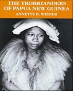 The Trobrianders of Papua New Guinea af Annette B. Weiner