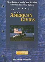 Holt American Civics Simulations and Case Studies with Block Scheduling Options