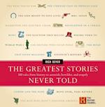 The Greatest Stories Never Told af Rick Beyer